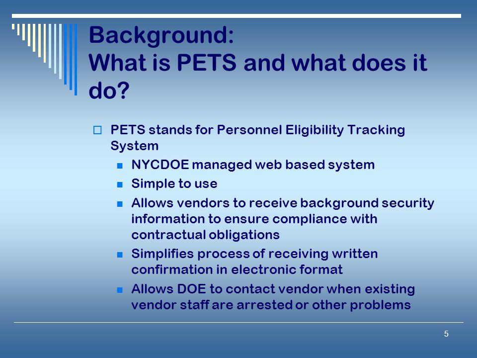 5 Background: What is PETS and what does it do.