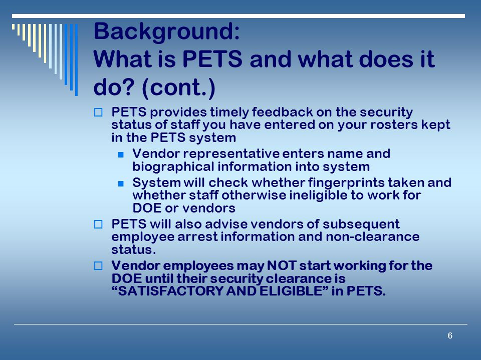 6 Background: What is PETS and what does it do.