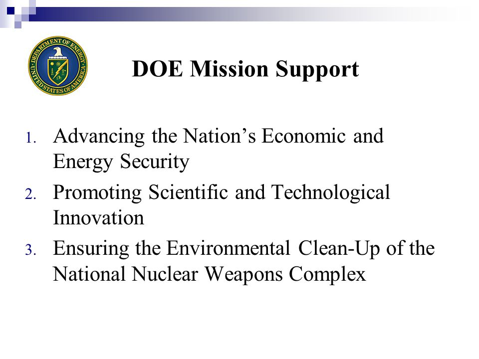 DOE Mission Support 1. Advancing the Nation's Economic and Energy Security 2.