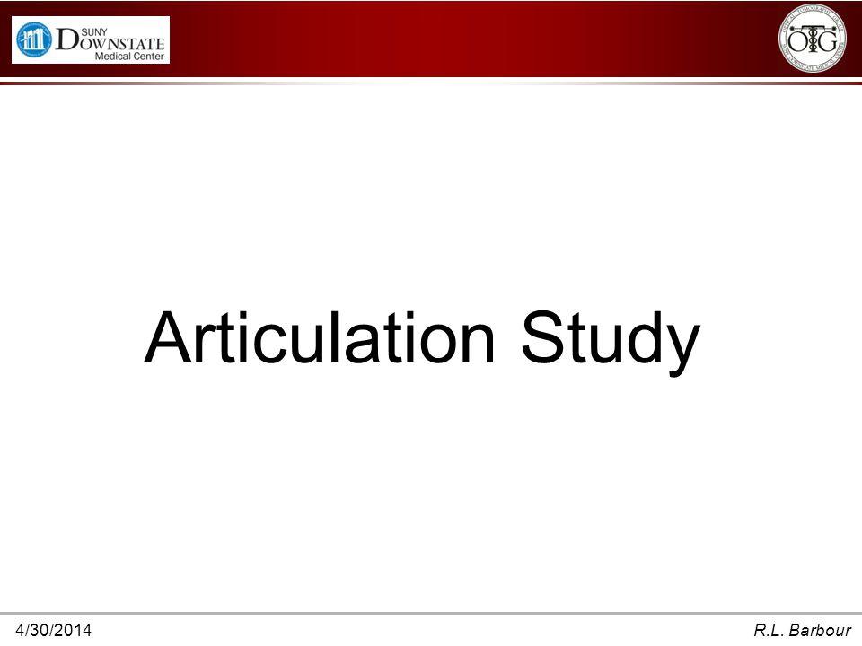 4/30/2014R.L. Barbour Articulation Study