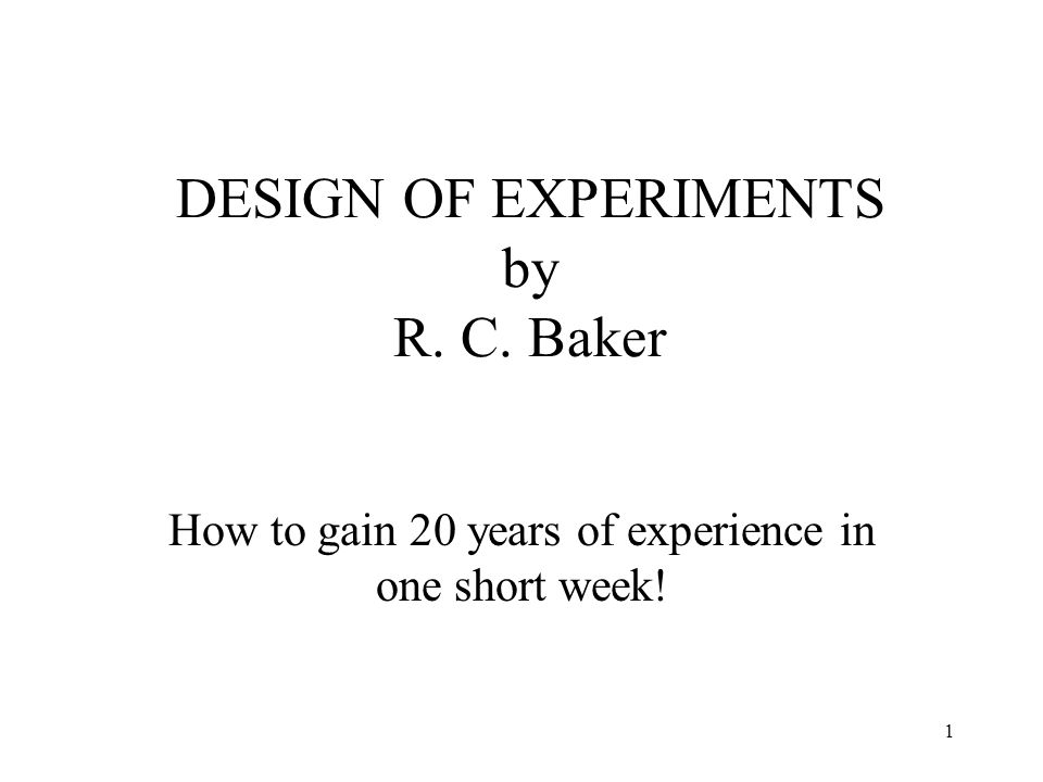72 Common Screening Designs Plackett-Burman Designs – Two level, resolution III designs used to study up to n-1 factors in n experimental runs, where n is a multiple of 4 ( # of runs will be 4, 8, 12, 16, …).