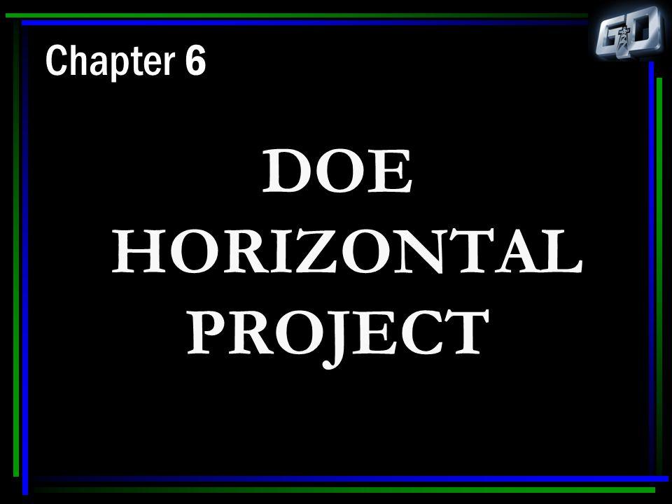 Chapter 6 DOE HORIZONTAL PROJECT