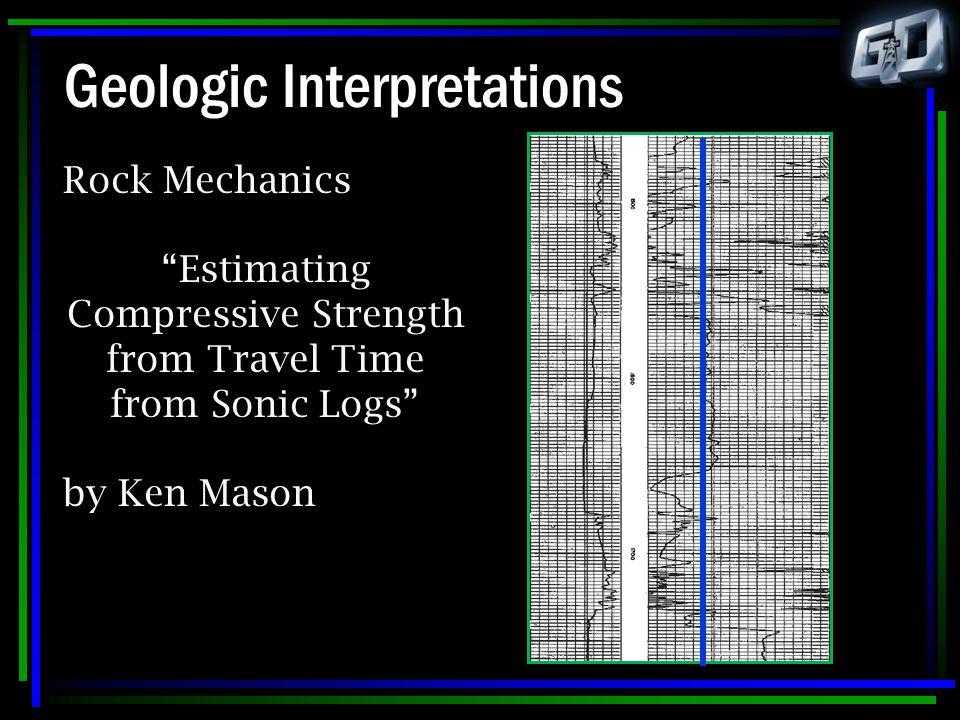 "Geologic Interpretations Rock Mechanics ""Estimating Compressive Strength from Travel Time from Sonic Logs"" by Ken Mason"