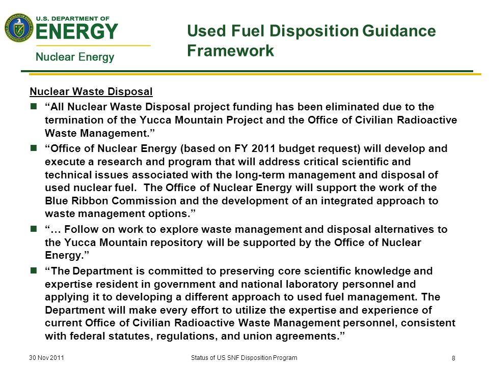 UFD Guidance Framework in the DOE-NE R&D Roadmap Nuclear Energy Research and Development Roadmap: Report to Congress April 2010 R&D will identify options for performing [storage, transportation and disposal] functions, including research into disposal in a variety of geologic environments.