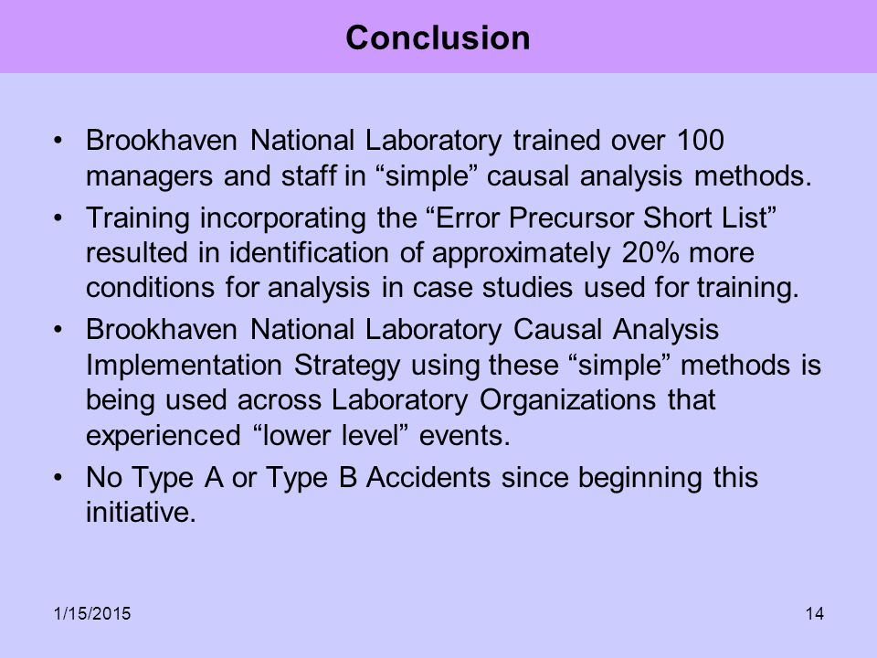 """Brookhaven National Laboratory trained over 100 managers and staff in """"simple"""" causal analysis methods. Training incorporating the """"Error Precursor Sh"""