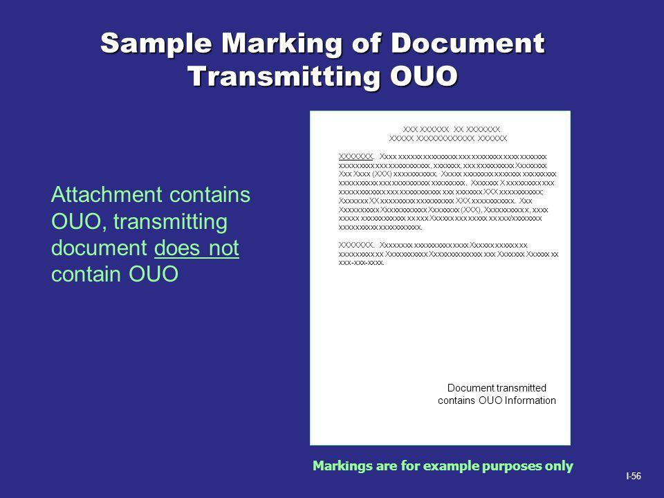 I-56 Sample Marking of Document Transmitting OUO XXX XXXXXX XX XXXXXXX XXXXX XXXXXXXXXXXX XXXXXX XXXXXXX. Xxxx xxxxxx xxxxxxxxx xxx xxxxxxxx xxxx xxxx