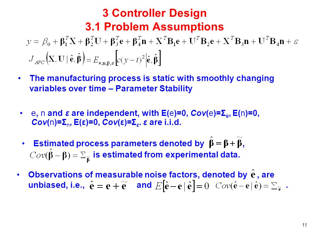 11 Observations of measurable noise factors, denoted by, are unbiased, i.e., and. 3 Controller Design 3.1 Problem Assumptions The manufacturing proces