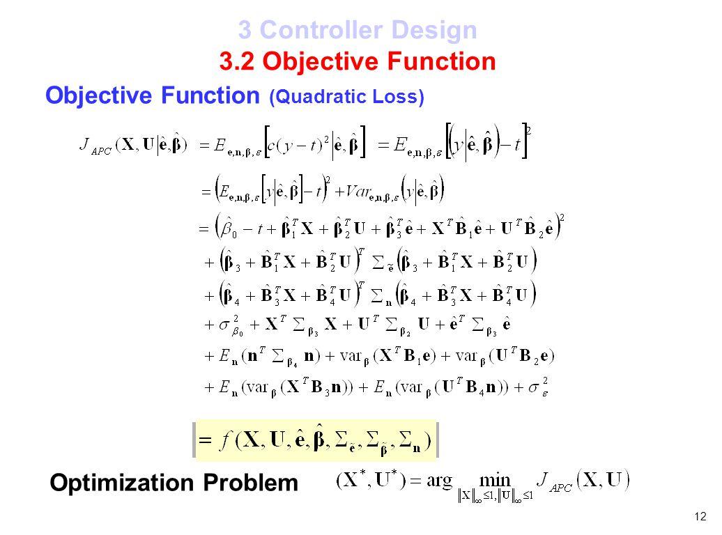 12 3 Controller Design 3.2 Objective Function Objective Function (Quadratic Loss) Optimization Problem