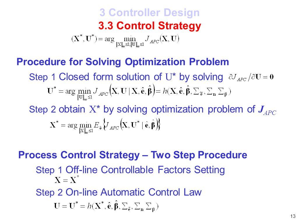 13 Step 1 Off-line Controllable Factors Setting Step 2 On-line Automatic Control Law Procedure for Solving Optimization Problem Step 2 obtain X * by s