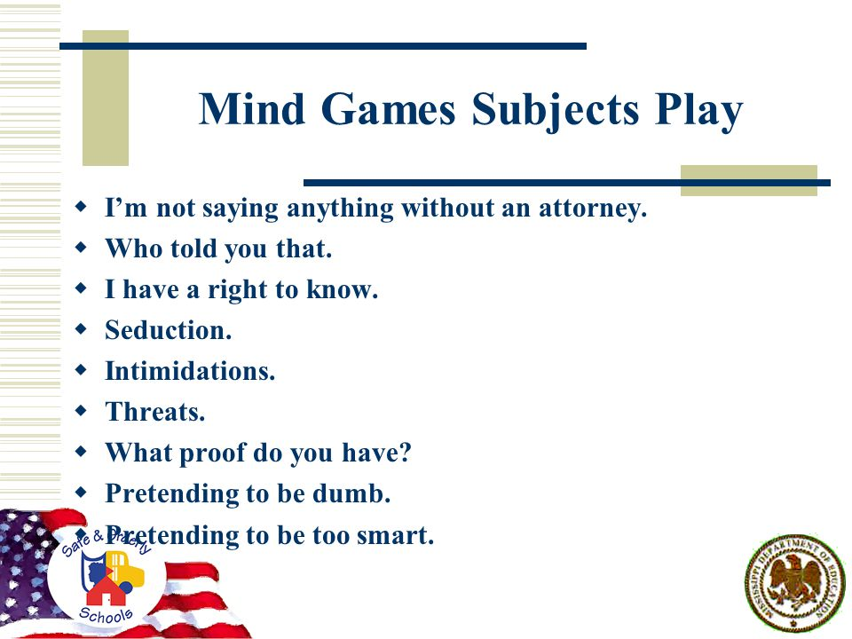 Mind Games Subjects Play  I'm not saying anything without an attorney.