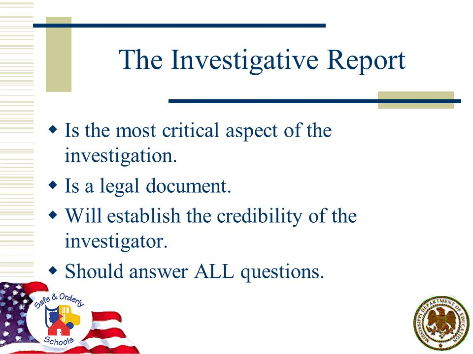 The Investigative Report  Is the most critical aspect of the investigation.