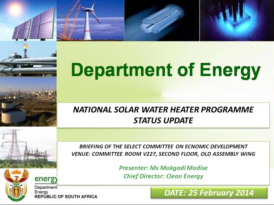 1 DATE: 25 February 2014 NATIONAL SOLAR WATER HEATER PROGRAMME STATUS UPDATE NATIONAL SOLAR WATER HEATER PROGRAMME STATUS UPDATE BRIEFING OF THE SELEC