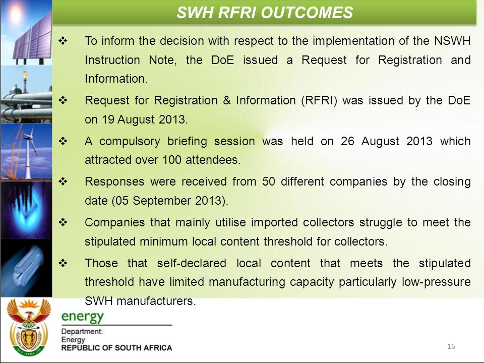 SWH RFRI OUTCOMES  To inform the decision with respect to the implementation of the NSWH Instruction Note, the DoE issued a Request for Registration