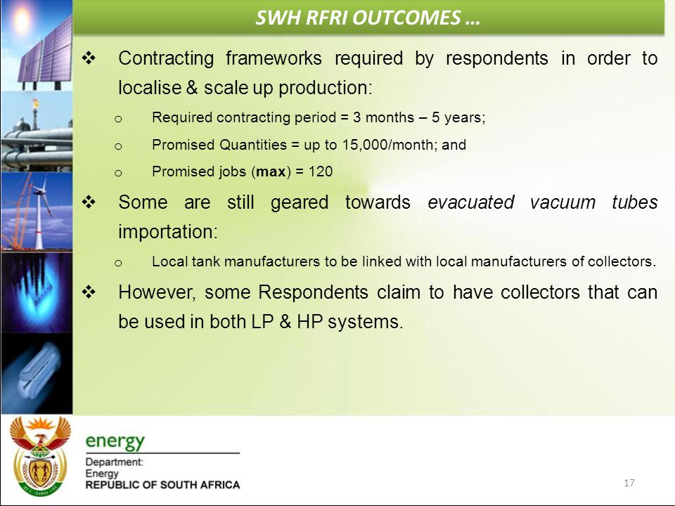 SWH RFRI OUTCOMES …  Contracting frameworks required by respondents in order to localise & scale up production: o Required contracting period = 3 mon