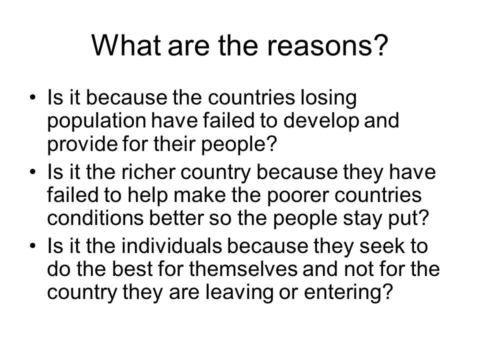What are the reasons.