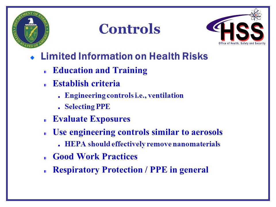 Controls Limited Information on Health Risks Education and Training Establish criteria Engineering controls i.e., ventilation Selecting PPE Evaluate E