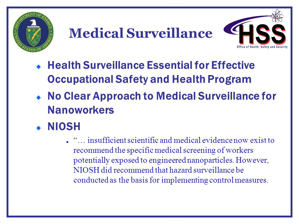Medical Surveillance Health Surveillance Essential for Effective Occupational Safety and Health Program No Clear Approach to Medical Surveillance for