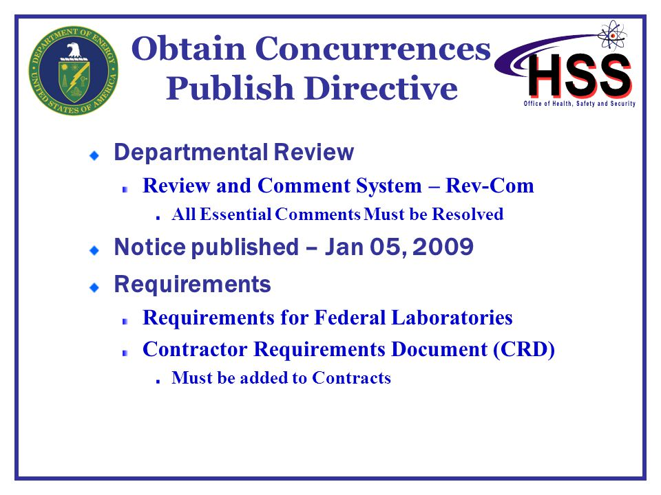 Obtain Concurrences Publish Directive Departmental Review Review and Comment System – Rev-Com All Essential Comments Must be Resolved Notice published