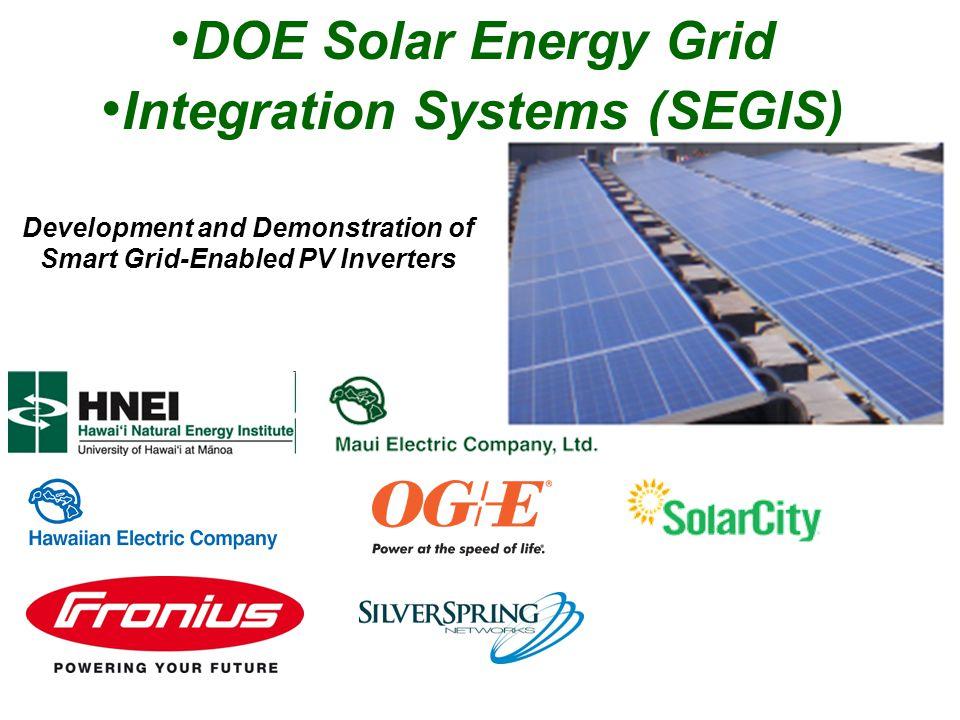 DOE Solar Energy Grid Integration Systems (SEGIS) Development and Demonstration of Smart Grid-Enabled PV Inverters