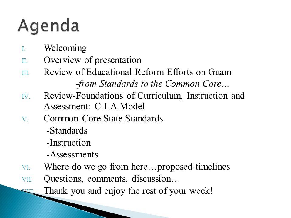 I. Welcoming II. Overview of presentation III.