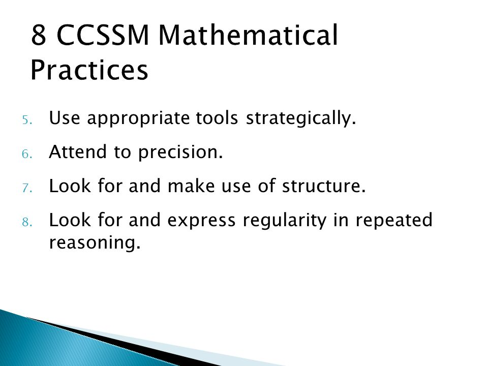 8 CCSSM Mathematical Practices 5. Use appropriate tools strategically.