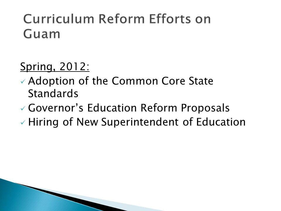 Spring, 2012: Adoption of the Common Core State Standards Governor's Education Reform Proposals Hiring of New Superintendent of Education