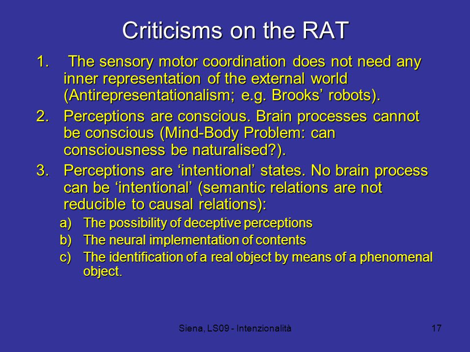 Siena, LS09 - Intenzionalità17 Criticisms on the RAT 1.
