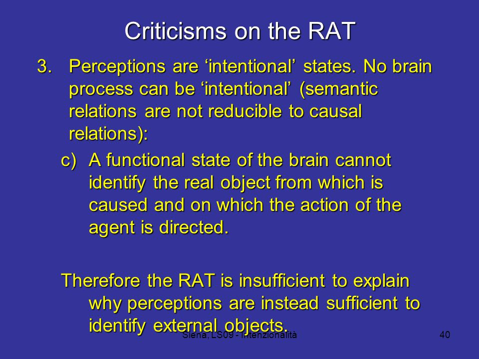 Siena, LS09 - Intenzionalità40 Criticisms on the RAT 3.Perceptions are 'intentional' states.