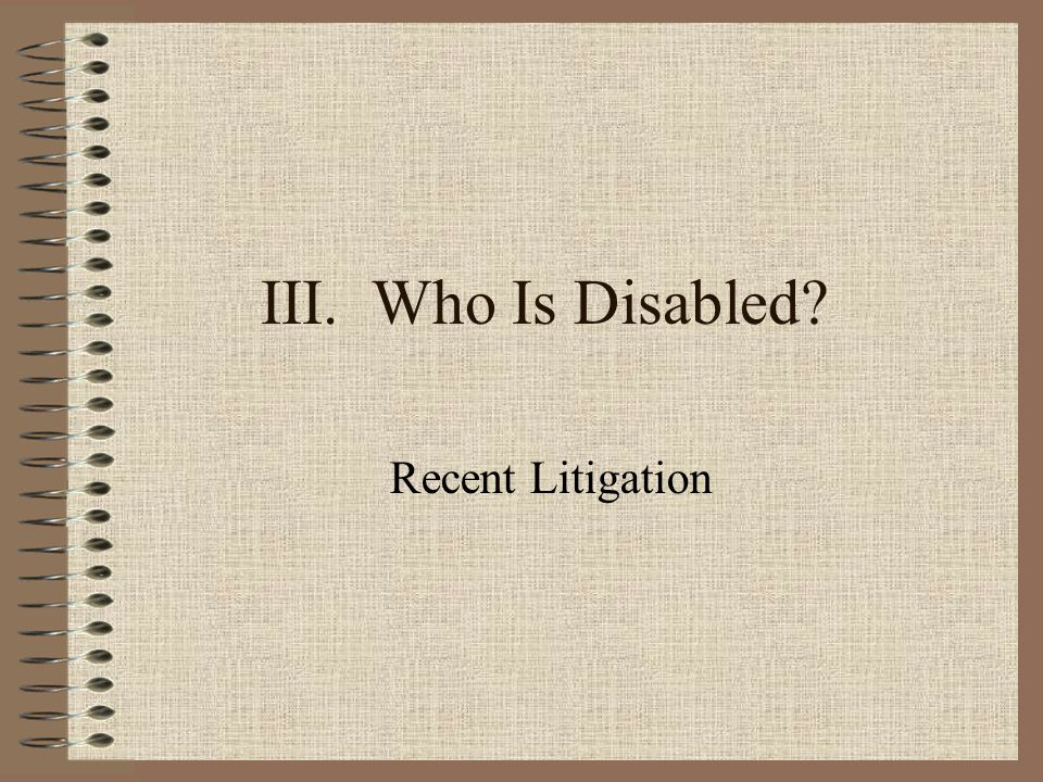 III. Who Is Disabled? Recent Litigation