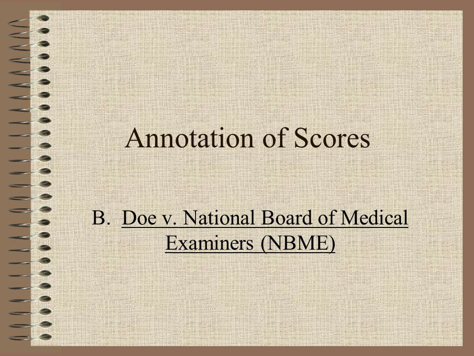Annotation of Scores B. Doe v. National Board of Medical Examiners (NBME)