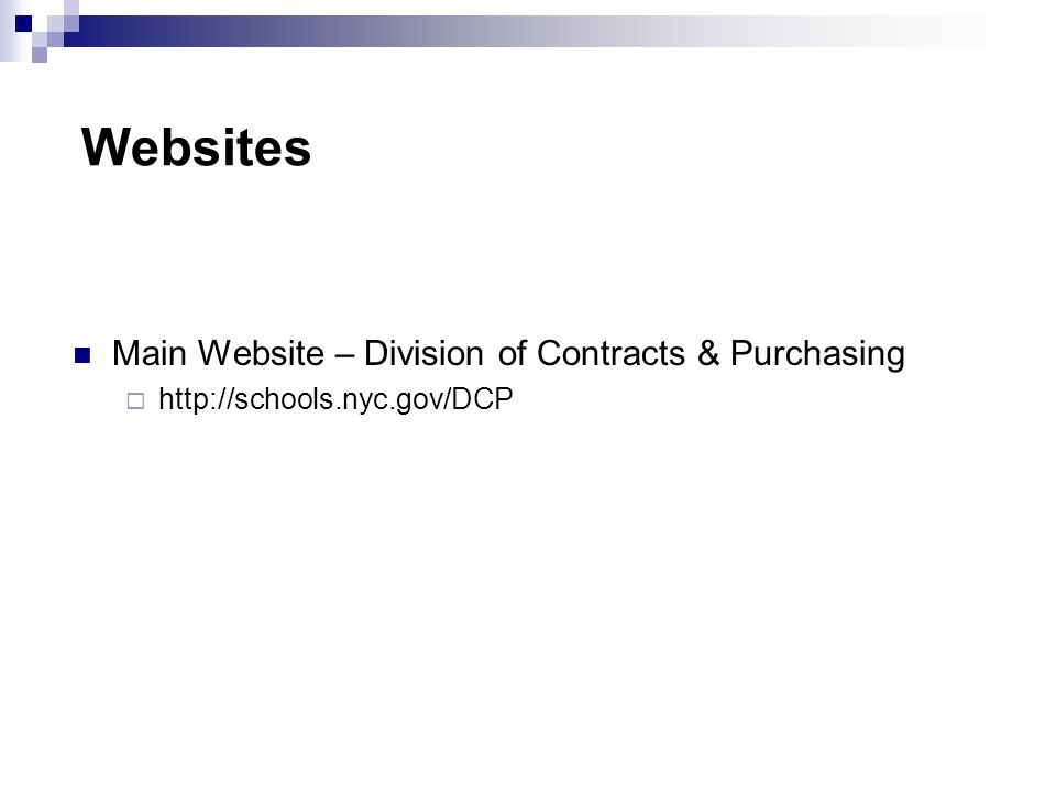 Websites Main Website – Division of Contracts & Purchasing  http://schools.nyc.gov/DCP