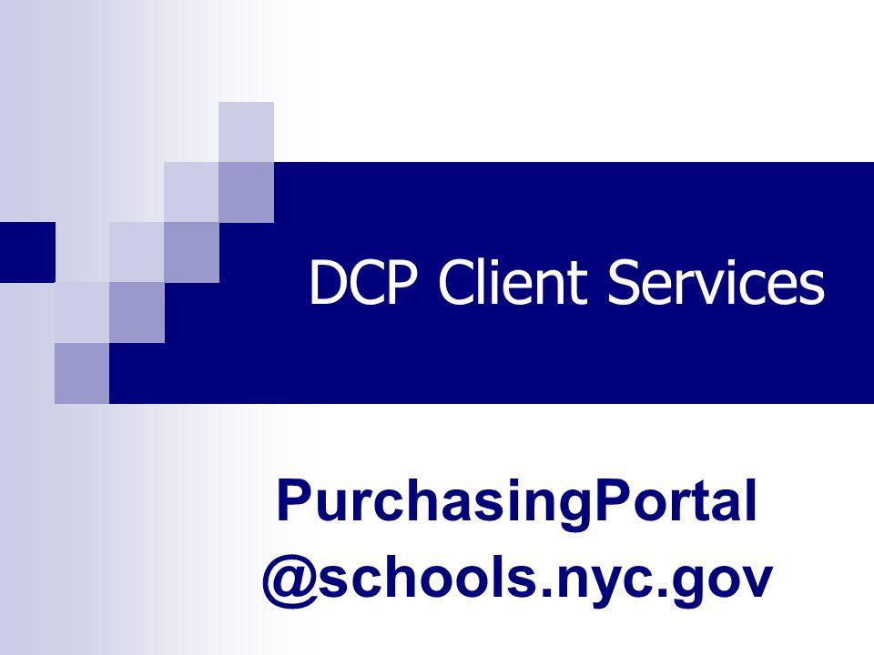 DCP Client Services PurchasingPortal @schools.nyc.gov
