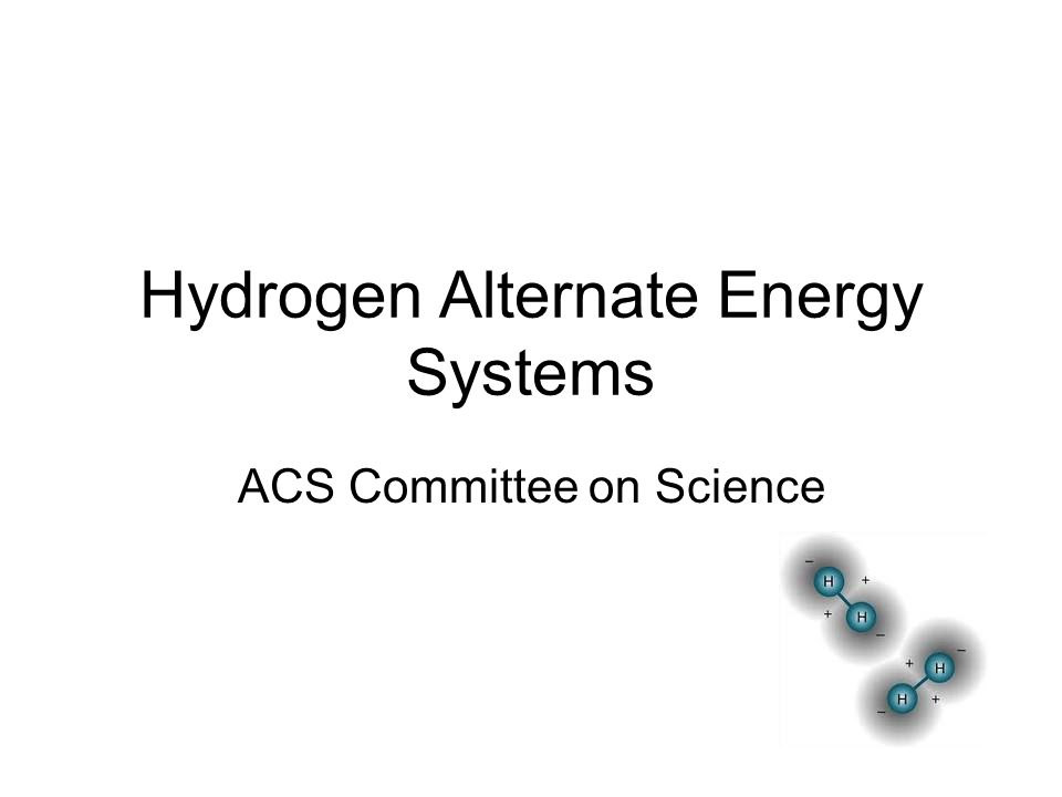 Hydrogen Alternate Energy Systems ACS Committee on Science