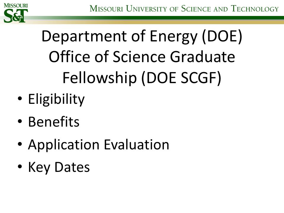 Department of Energy (DOE) Office of Science Graduate Fellowship (DOE SCGF) Eligibility Benefits Application Evaluation Key Dates