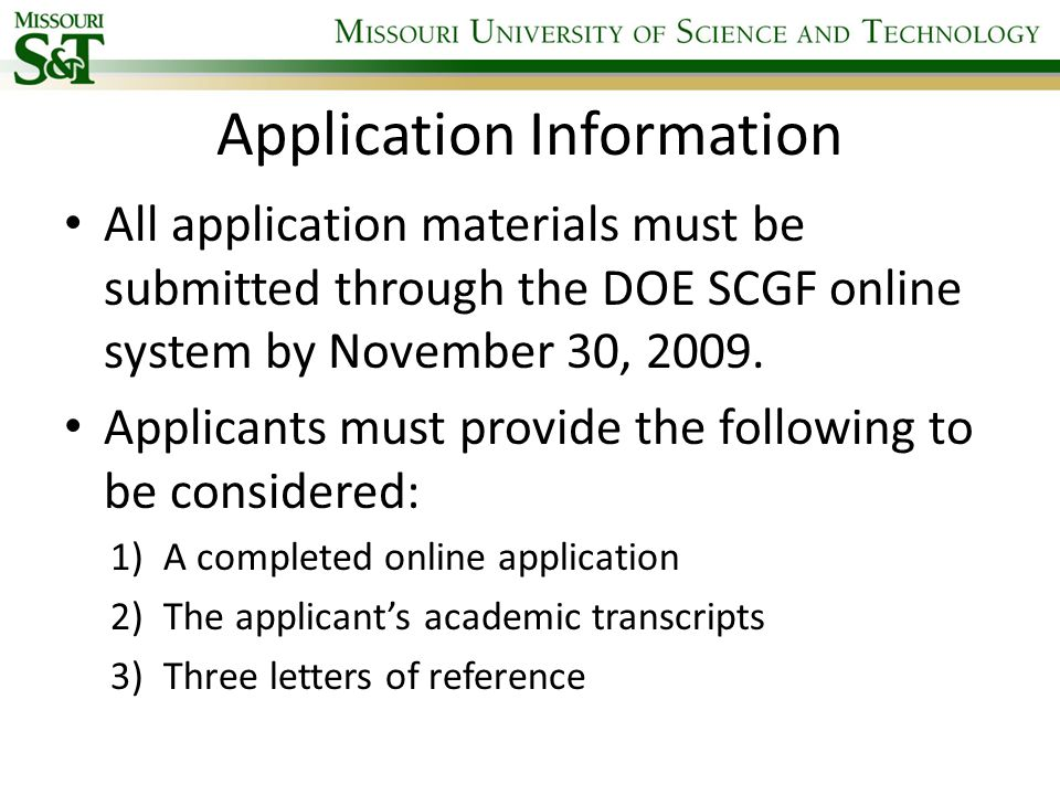 Application Information All application materials must be submitted through the DOE SCGF online system by November 30, 2009.