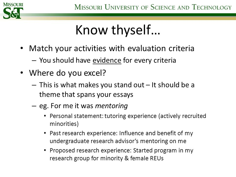Know thyself… Match your activities with evaluation criteria – You should have evidence for every criteria Where do you excel.