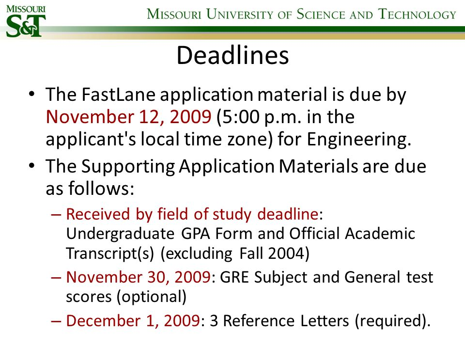 Deadlines The FastLane application material is due by November 12, 2009 (5:00 p.m.