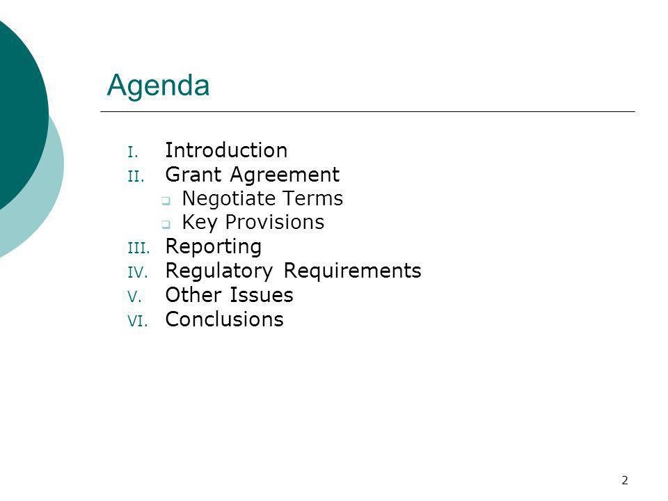 2 Agenda I. Introduction II. Grant Agreement  Negotiate Terms  Key Provisions III.