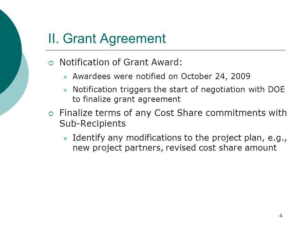 4 II. Grant Agreement  Notification of Grant Award: Awardees were notified on October 24, 2009 Notification triggers the start of negotiation with DO