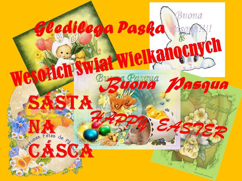 Weso ɫ ich Swiat Wielkanocnych SÁSTA NA CÁScA HAPPY EASTER Gledilega Paska Buona Pasqua