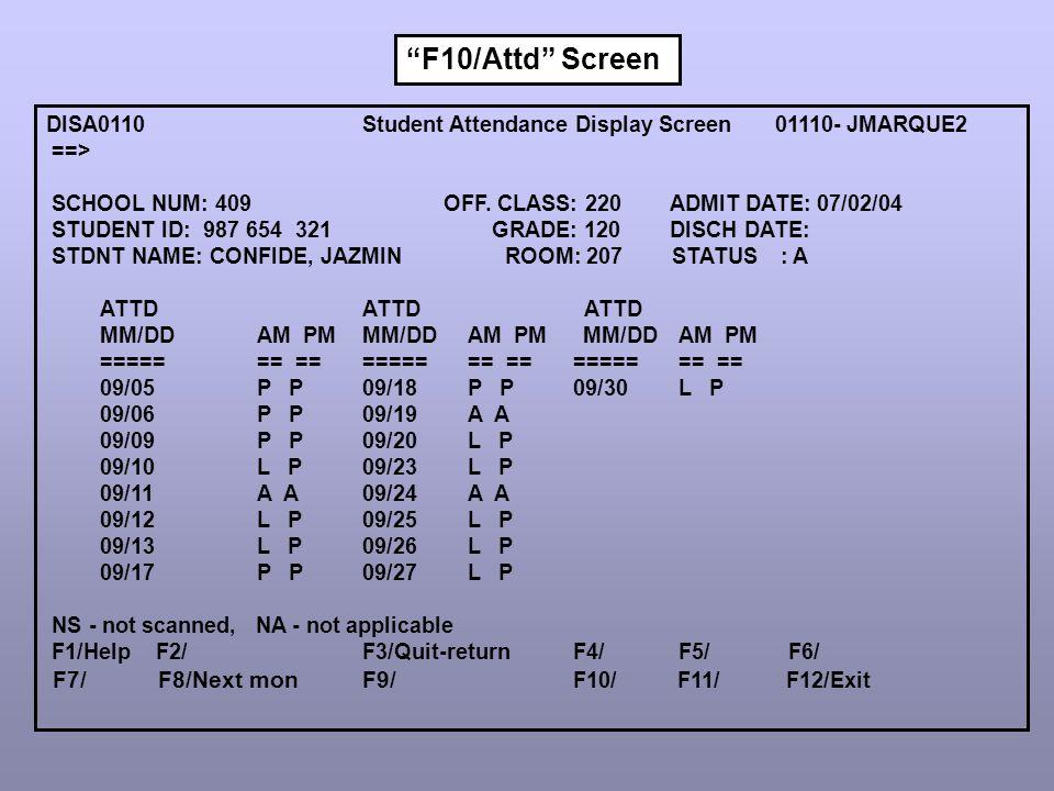 DISA0110 Student Attendance Display Screen 01110- JMARQUE2 ==> SCHOOL NUM: 409 OFF.