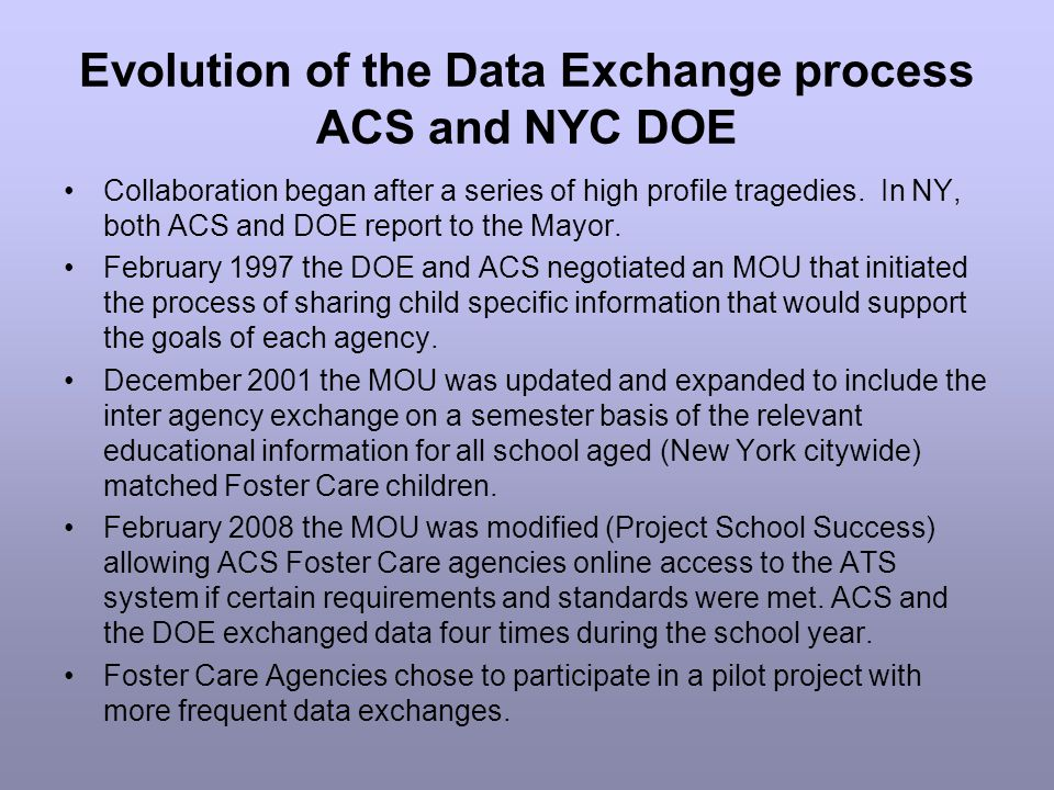Evolution of the Data Exchange process ACS and NYC DOE Collaboration began after a series of high profile tragedies.