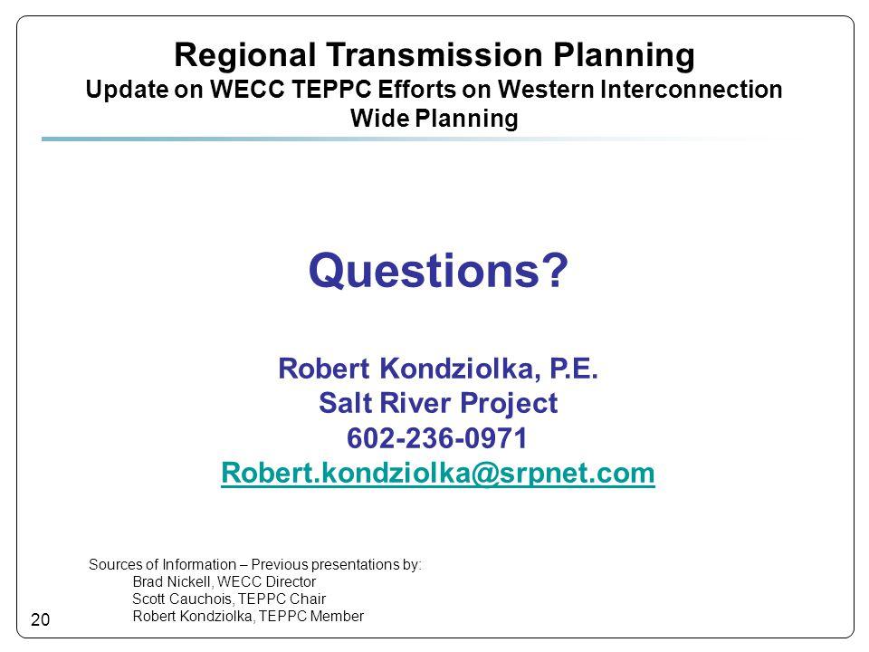 20 Questions. Robert Kondziolka, P.E.