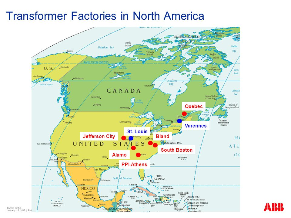 © ABB Group January 15, 2015 | Slide 5 Jefferson City St. Louis Alamo PPI-Athens Bland Varennes Quebec South Boston Transformer Factories in North Ame