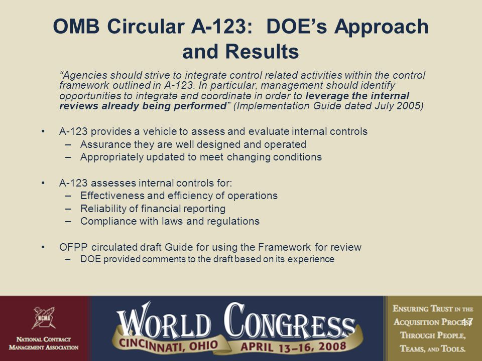 17 OMB Circular A-123: DOE's Approach and Results Agencies should strive to integrate control related activities within the control framework outlined in A-123.
