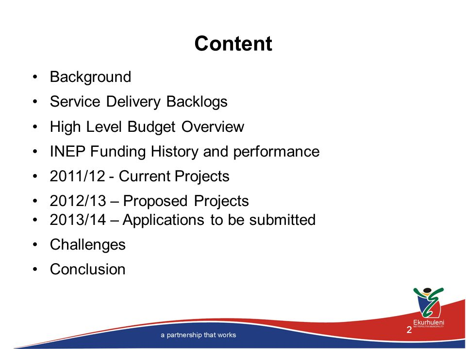 Content 2 Background Service Delivery Backlogs High Level Budget Overview INEP Funding History and performance 2011/12 - Current Projects 2012/13 – Proposed Projects 2013/14 – Applications to be submitted Challenges Conclusion