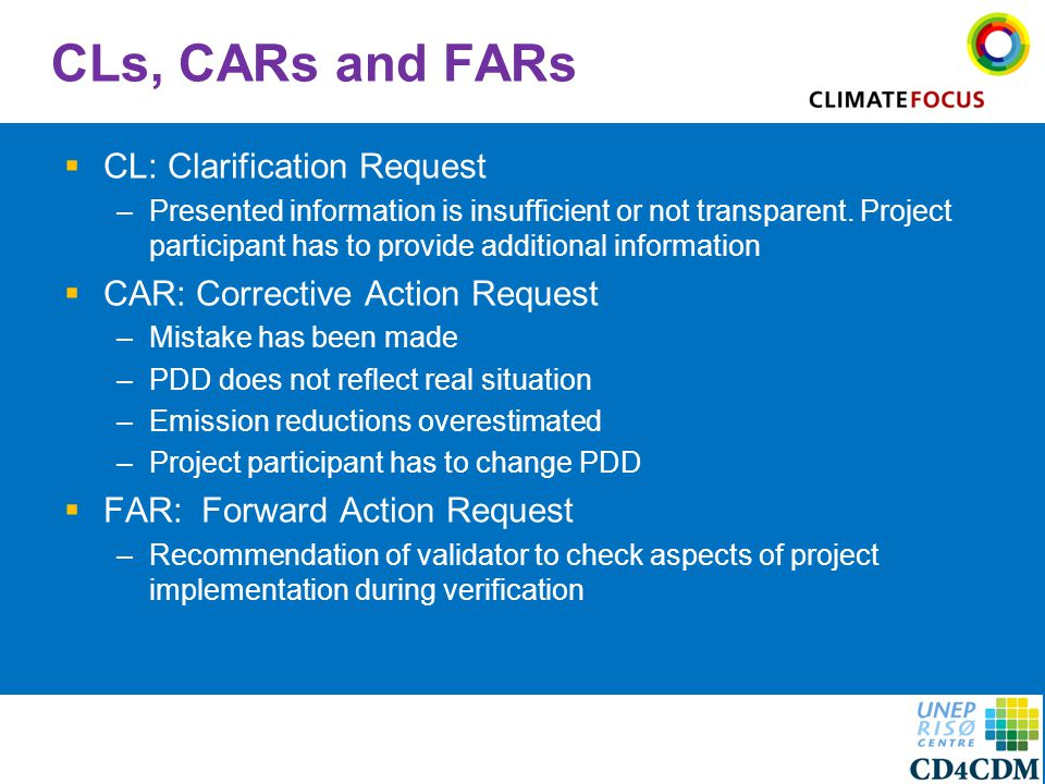 6 CLs, CARs and FARs  CL: Clarification Request –Presented information is insufficient or not transparent.