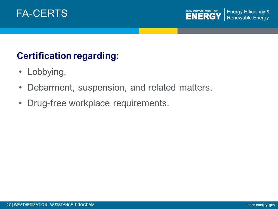 27 | WEATHERIZATION ASSISTANCE PROGRAMeere.energy.gov Certification regarding: Lobbying.