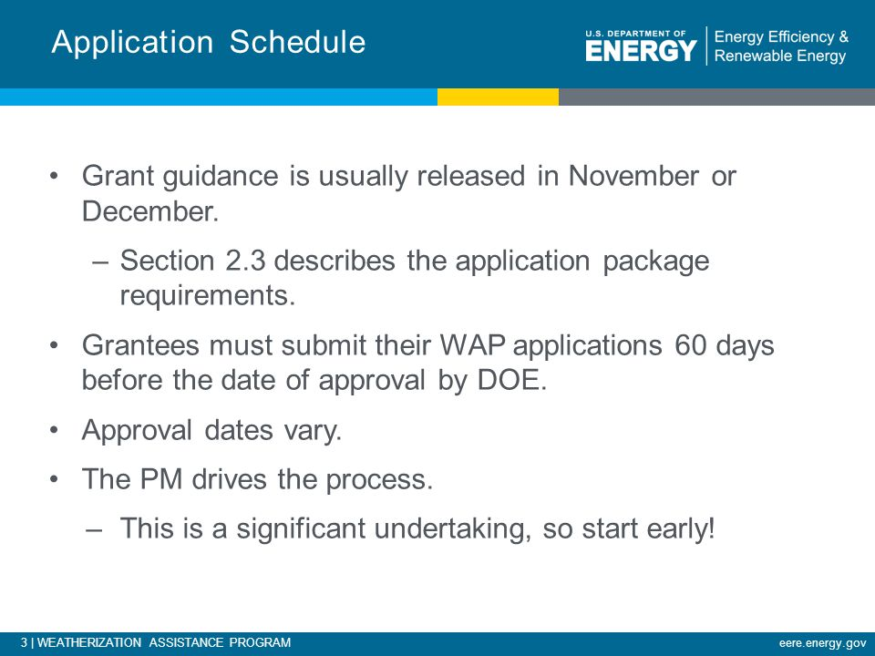 3 | WEATHERIZATION ASSISTANCE PROGRAMeere.energy.gov Grant guidance is usually released in November or December.