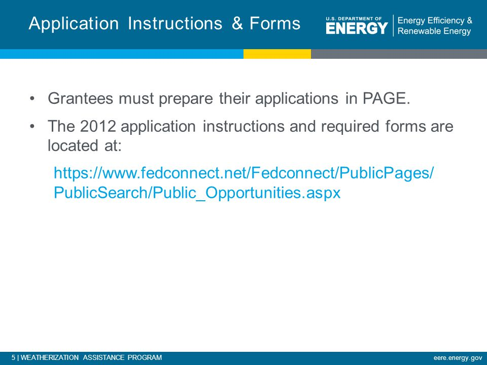 5 | WEATHERIZATION ASSISTANCE PROGRAMeere.energy.gov Grantees must prepare their applications in PAGE.